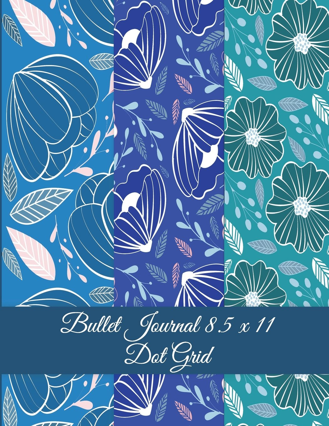 """Download Bullet Journal 8.5 x 11 Dot Grid: Blue Color Floral Design, Bullet Journal, Dot Grid Sketchbook Journal Large Size 8.5"""" x 11"""" Daily Notebook to Write in Dot Grid Notebook pdf epub"""