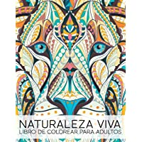 Naturaleza Viva: Libro De Colorear Para Adultos: Volume