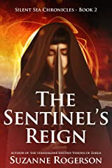 The Sentinel's Reign: Silent Sea Chronicles - Book 2 Kindle Edition