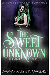 The Sweet Unknown (The Dank Courts Book 3) Kindle Edition