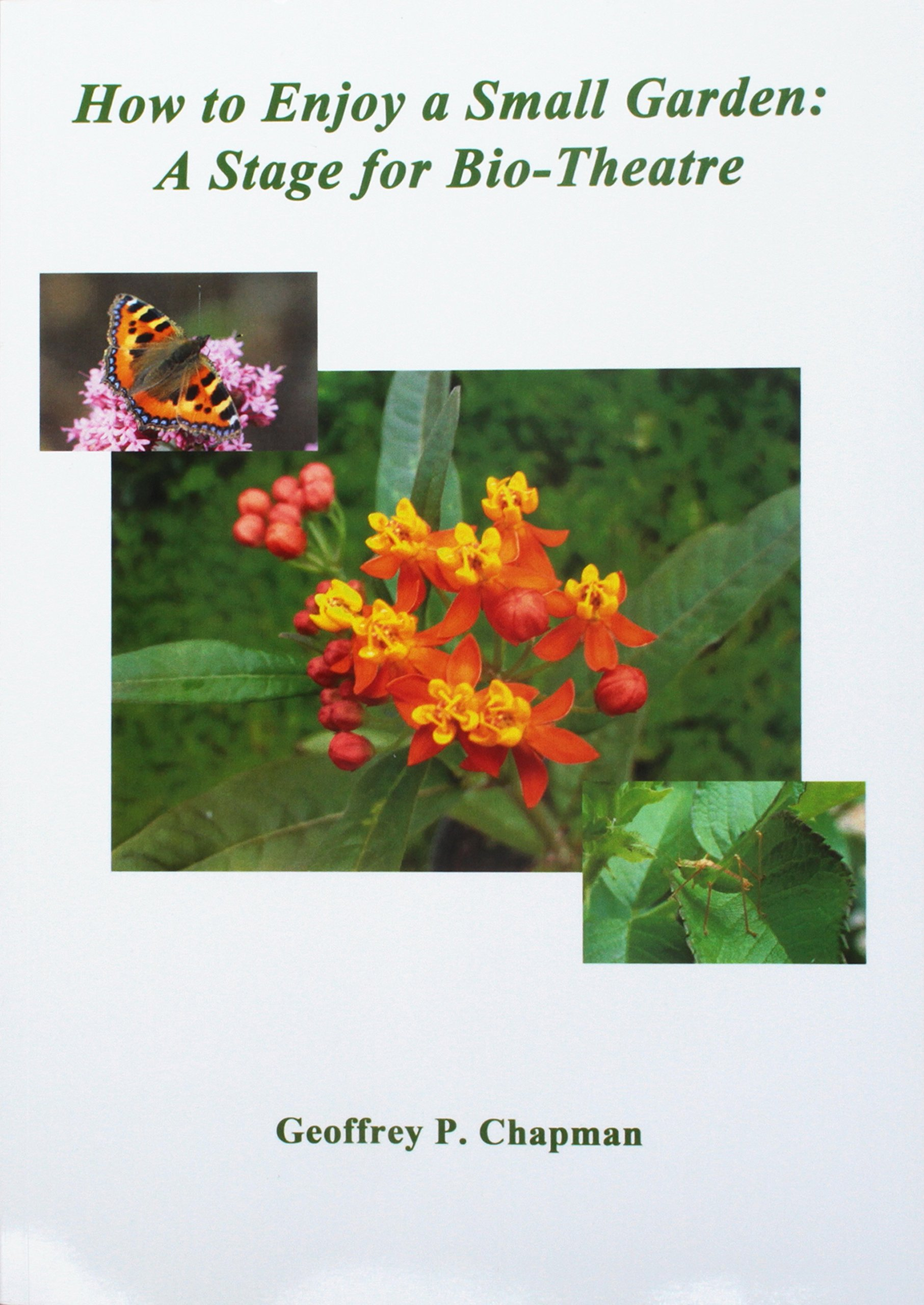 Download How to Enjoy a Small Garden: A Stage for Bio-Theatre pdf epub