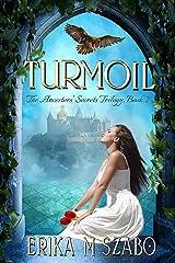 Turmoil: The Ancestors' Secrets Trilogy, Book 2 Kindle Edition