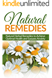 Natural Remedies: Natural Herbal Remedies to Achieve Optimal Health and Surpass Anxiety (Herbal Natural Remedies, Health…