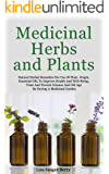 """Medicinal Herbs and Plants : """"Natural Herbal Remedies For Use Of Plant Origin, Essential Oils To Improve Health And Well…"""