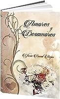 Amores Y Desamores (Libros Mablaz Nº