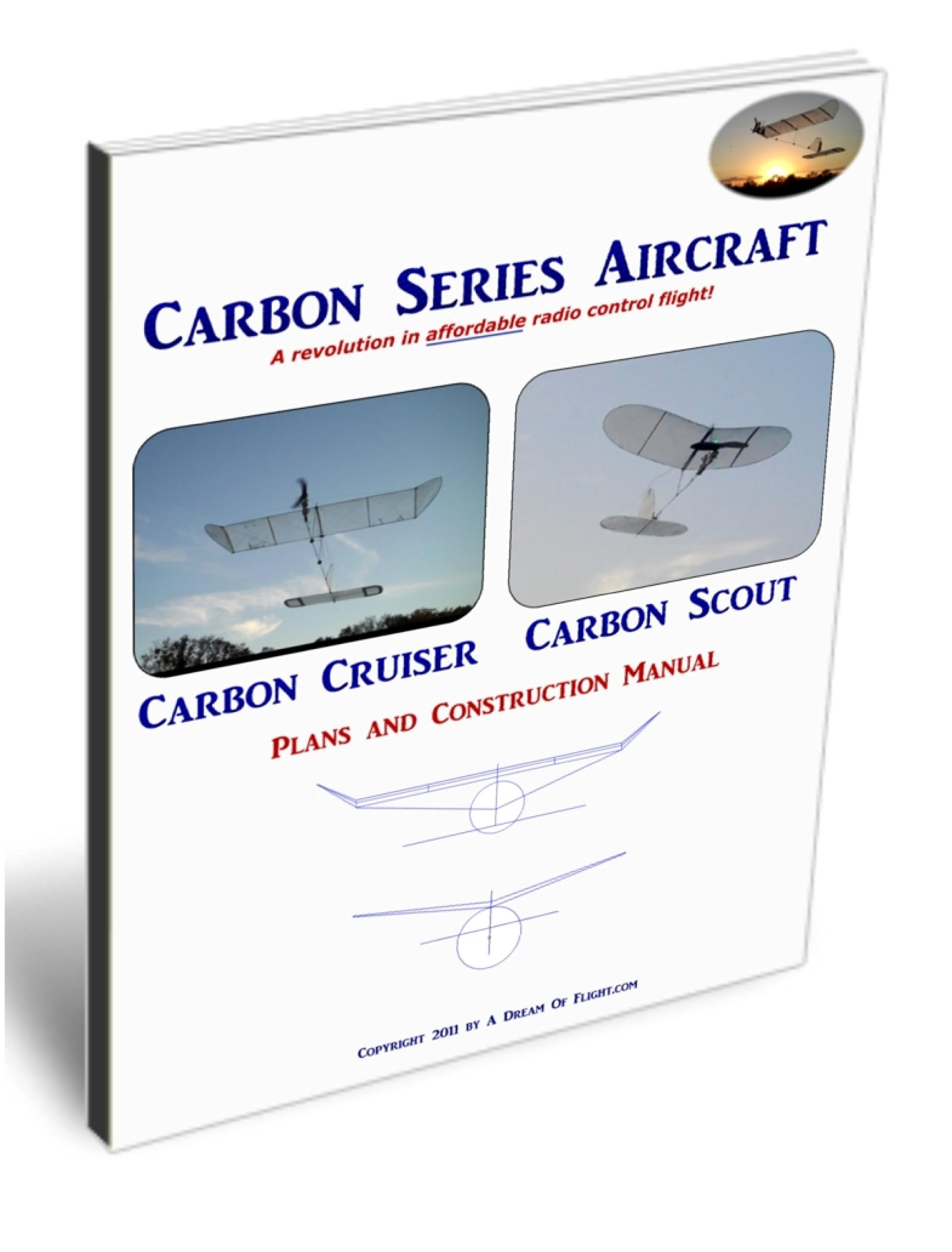 Carbon Series Radio Control Model Aircraft Construction Plans: Carbon Cruiser And Carbon Scout (English Edition)