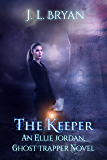 The Keeper (Ellie Jordan, Ghost Trapper Book 8)