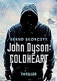 John Dyson: Coldheart: Thriller (German Edition)