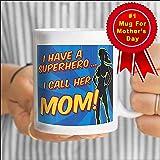 Gifts for Mom Coffee Mug - Funny Superhero Novelty 11 oz Mug - Best Prime Mothers Day Mug from Daughter or Son Under 15