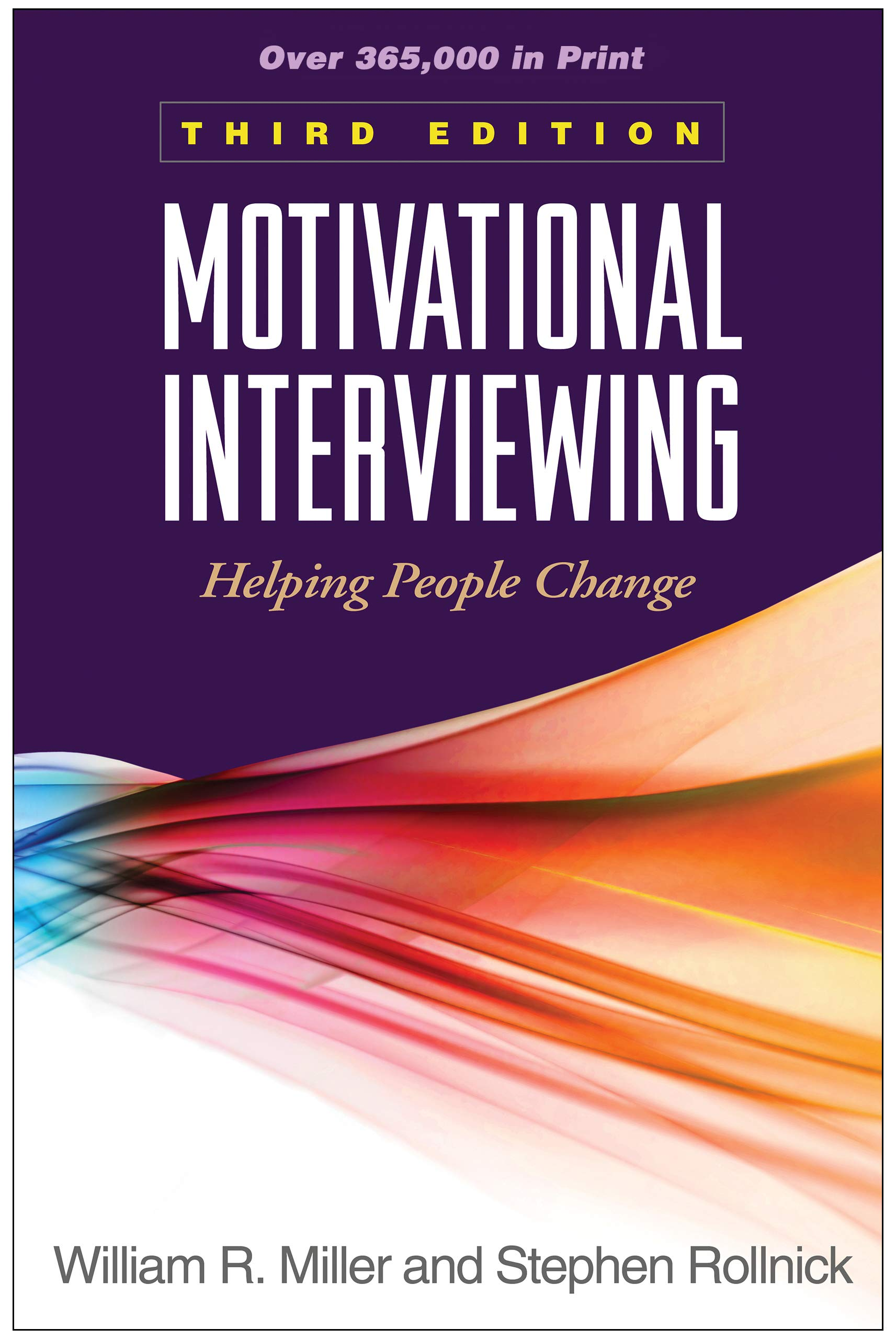Motivational Interviewing: Helping People Change, 3rd Edition (Applications of Motivational Interviewing) by imusti