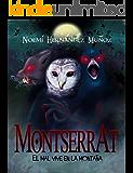 Montserrat: El Mal vive en la montaña