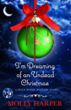 I'm Dreaming of an Undead Christmas (Half Moon Hollow series Book 8)