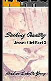 Seeking Country (Jesse's Girl Book 2)
