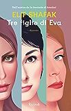 Tre figlie di Eva (Italian Edition)