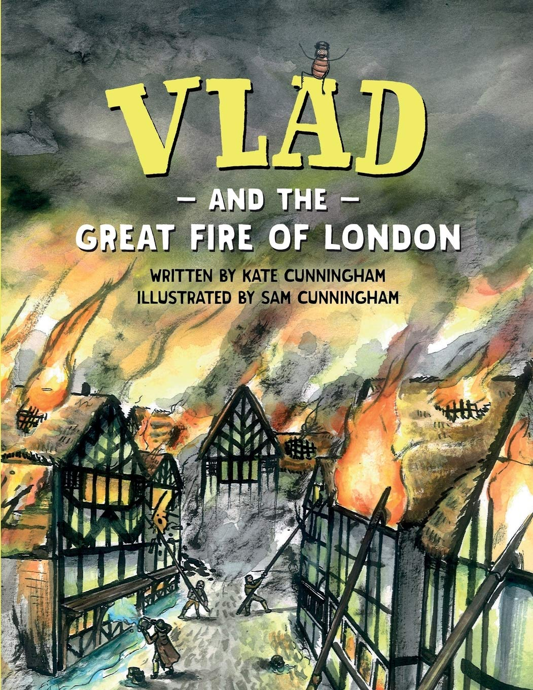 Vlad and the Great Fire of London Vlad the Flea in History: Amazon.co.uk:  Cunningham, Kate, Cunningham, Sam: Books