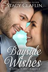Bayside Wishes: A Man in Uniform Romance (The Hunters Book 6) Kindle Edition