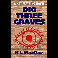 Dig Three Graves (Kat Farthing) (English Edition)