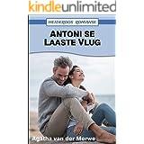 Antoni se Laaste Vlug (Heideroos Romanse) (Afrikaans Edition)