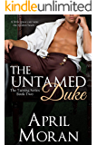 The Untamed Duke (The Taming Series Book 2)