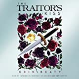 The Traitor's Kiss: Traitor's Trilogy, Book 1