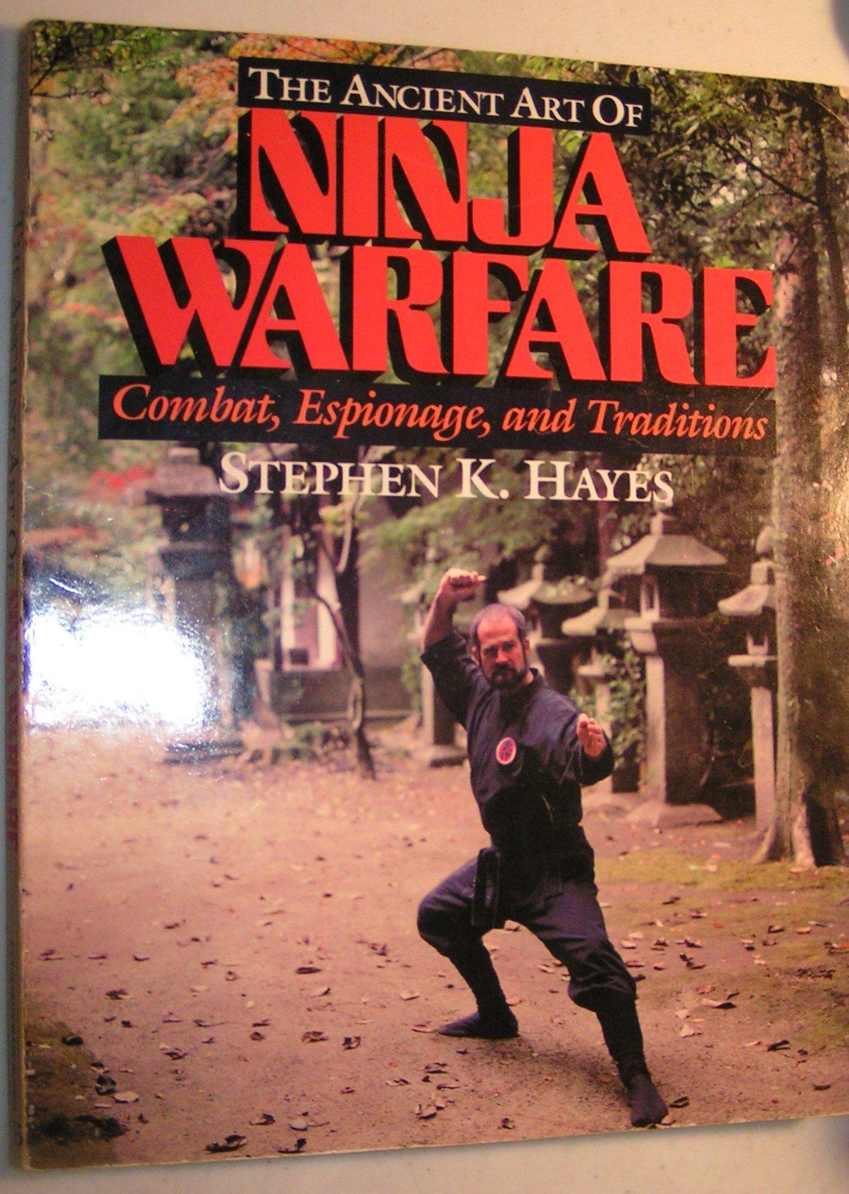 The Ancient Art of Ninja Warfare: Combat, Espionage and ...