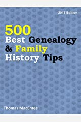 500 Best Genealogy & Family History Tips (2015 Edition) Kindle Edition