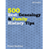 500 Best Genealogy & Family History Tips (2015 Edition)