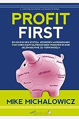 Profit First: Ein einfaches System, jedwedes Unternehmen von einem kapitalfressenden Monster in eine Geldmaschine zu verwandeln (budrich Inspirited) (German Edition) Kindle Edition