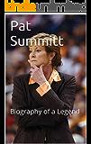 Pat Summitt: Biography of a Legend