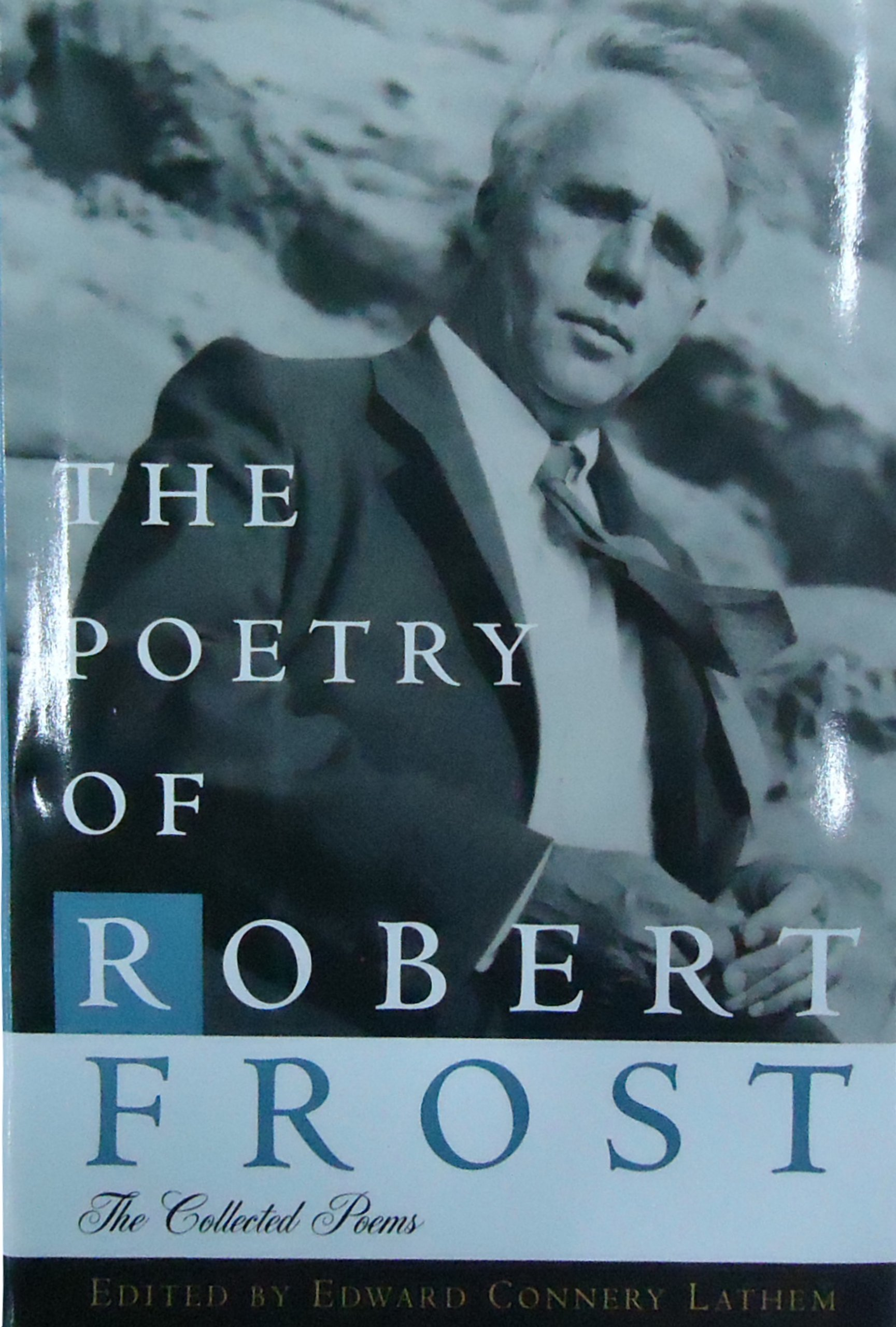 The Poetry of Robert Frost: The Collected Poems, Complete and Unabridged by Henry Holt and Co.