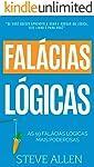 Crescimento pessoal: As 59 falácias lógicas mais poderosas com exemplos e descrições de fácil compreensão: Aprenda a...