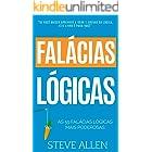 Crescimento pessoal: As 59 falácias lógicas mais poderosas com exemplos e descrições de fácil compreensão: Aprenda a ganhar c