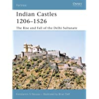 Indian Castles 1206-1526: The Rise and Fall of the Delhi Sultanate