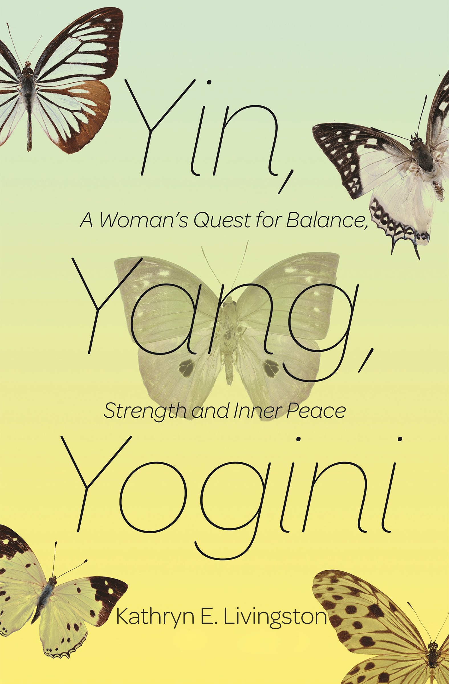 Read Online Yin, Yang, Yogini: A Woman's Quest for Balance, Strength and Inner Peace pdf