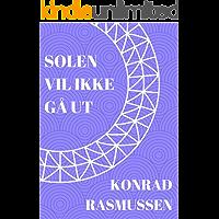 Solen vil ikke gå ut (Norwegian Edition)