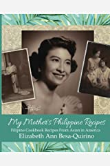 My Mother's Philippine Recipes: Filipino Cookbook Recipes from Asian in America Kindle Edition