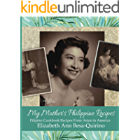 My Mother's Philippine Recipes: Filipino Cookbook Recipes from Asian in America