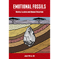 Emotional Fossils: Mental Illness and Human Evolution (English Edition)