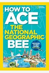 How to Ace the National Geographic Bee, Official Study Guide, Fifth Edition Kindle Edition