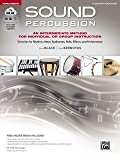 Sound Percussion--An Intermediate Method for Individual or Group Instruction: Exercises for Rhythm, Meter, Rudiments, Rolls, Effects, and Performance ... Media (Sound Innovations: Sound Percussion)