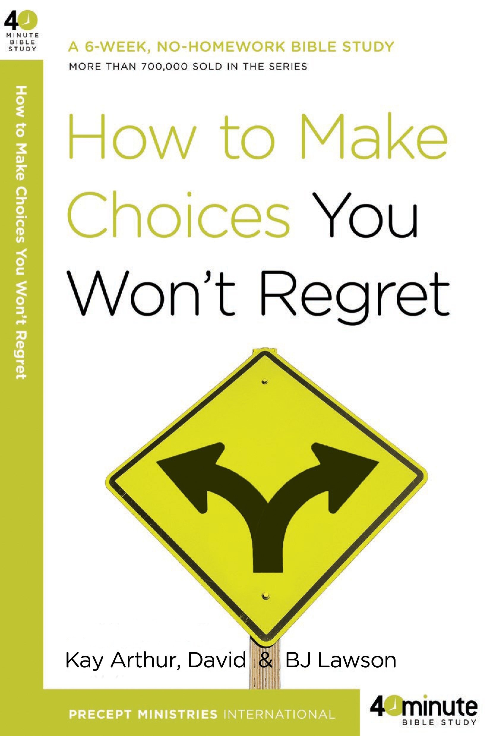 How To Make Choices You Wont Regret 40 Minute Bible Studies Kay