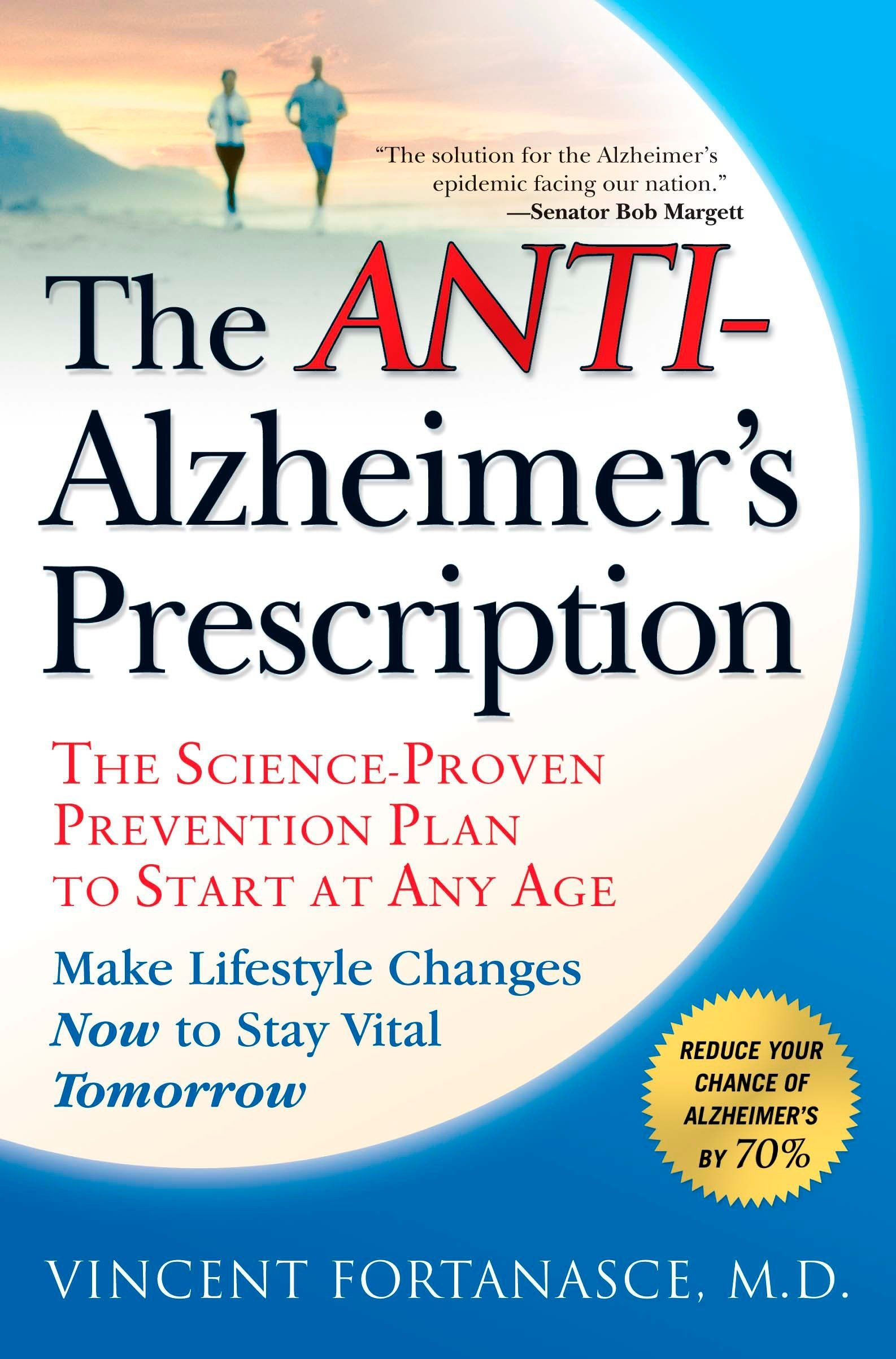 The Anti-Alzheimer's Prescription: The Science-Proven Prevention Plan to  Start at Any Age: Vincent Fortanasce: 9781592404612: Amazon.com: Books
