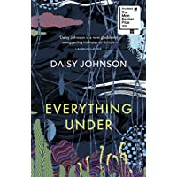 Everything Under: Shortlisted for the Man Booker Prize 2018