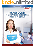 "Brag Books (eReport): The Powerful ""Reference"" You Take With You To the Interview (e-Report Book 5)"