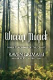 Wiccan Magick: Inner Teachings of the Craft