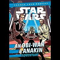 Star Wars: An Obi-Wan & Anakin Adventure: A Choose Your Destiny Chapter Book