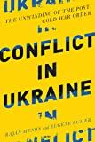 Conflict in Ukraine: The Unwinding of the Post–Cold War Order (Boston Review Originals)