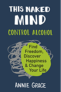 Alcohol explained kindle edition by william porter health this naked mind control alcohol find freedom discover happiness change your life fandeluxe Choice Image