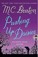 Pushing Up Daisies: An Agatha Raisin Mystery (Agatha Raisin Mysteries Book 27) Kindle Edition