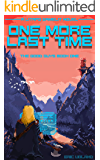 One More Last Time: A LitRPG/GameLit Novel (The Good Guys Book 1)